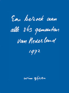 Een bezoek aan alle gemeenten van Nederland - 1972 - fotografie Wim Gijzen tegelijk met de tenstoonstelling Groeten uit... in de Kunsthal Rotterdam